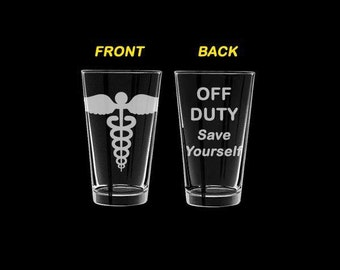 Set of 2 Pint Glasses Doctor Nurse Off Duty Save Yourself Funny
