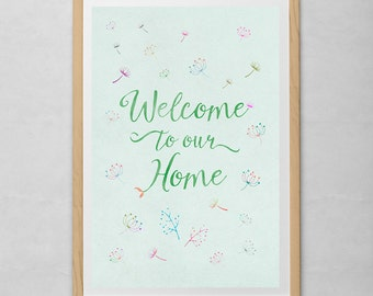 Welcome to our home Art Print, Welcome Print Decor, Welcome Poster, Wall Decor, Home Decor, Housewarming, Wall Hanging