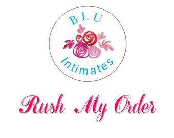 RUSH Fee for BLU Intimates - Add On to Speed Up Processing - Rush My Order