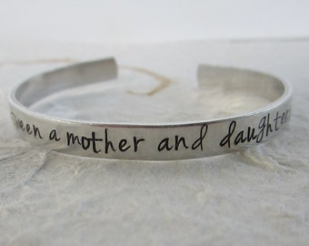 the love between a mother and daughter is forever - Hand Stamped Bracelet - Mother's Day Present - Mother Daughter - Gift for Mom