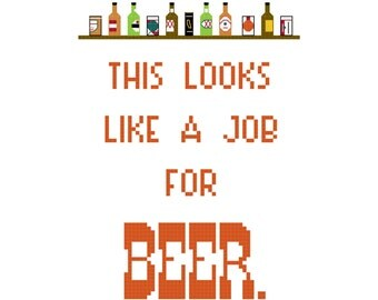 Cross Stitch Pattern -- A Job for Beer, funny cross stitch pattern, beer cans, beer bottles