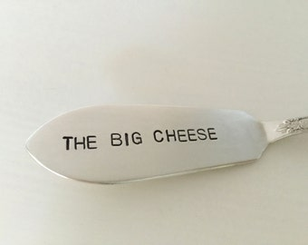The Big Cheese   recycled silverware hand stamped cheese spreader