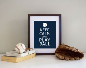 Baseball Decor - Print Keep Calm and Play Ball - Customize Colors - Baseball Nusrery
