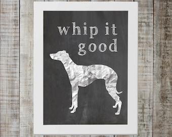 Whippet 'whip it good' Chalkboard Print