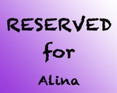 RESERVED FOR ALINA