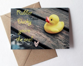 Rubber Ducky You're the One Card - Blank Inside - Goofy Cute Romantic Greeting Card