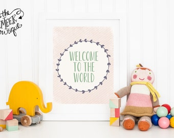 INSTAN DOWNLOAD, Welcome to the World, Nursery Art, Baby, No. 393