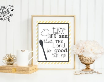 INSTANT DOWNLOAD, Kitchen Printable, Scripture Art, O taste and See, No. 34