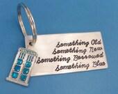 Something Old, Something New, Something Borrowed, Something Blue - A Hand Stamped Aluminum Keychain