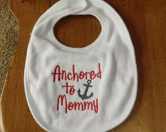Embroidered Baby Bib - Anchored to Mommy