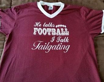 He Talks Football I talk Tailgating Football Mom T-shirt