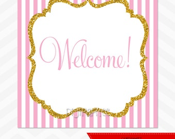 INSTANT DOWNLOAD - Pink and Gold Welcome Sign