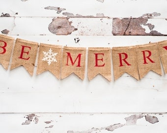 Be Merry Christmas Burlap Banner, Christmas Banner, Be Merry Banner, Holiday Banner, Christmas Garland B011