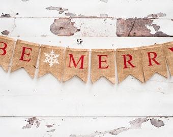 READY TO SHIP Christmas Burlap Banner, Christmas Banner, Burlap Banner, Be Merry Burlap Banner, Holiday Banner, Christmas Decor, B011