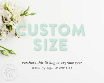CUSTOM SIZE Wedding Sign Add-On