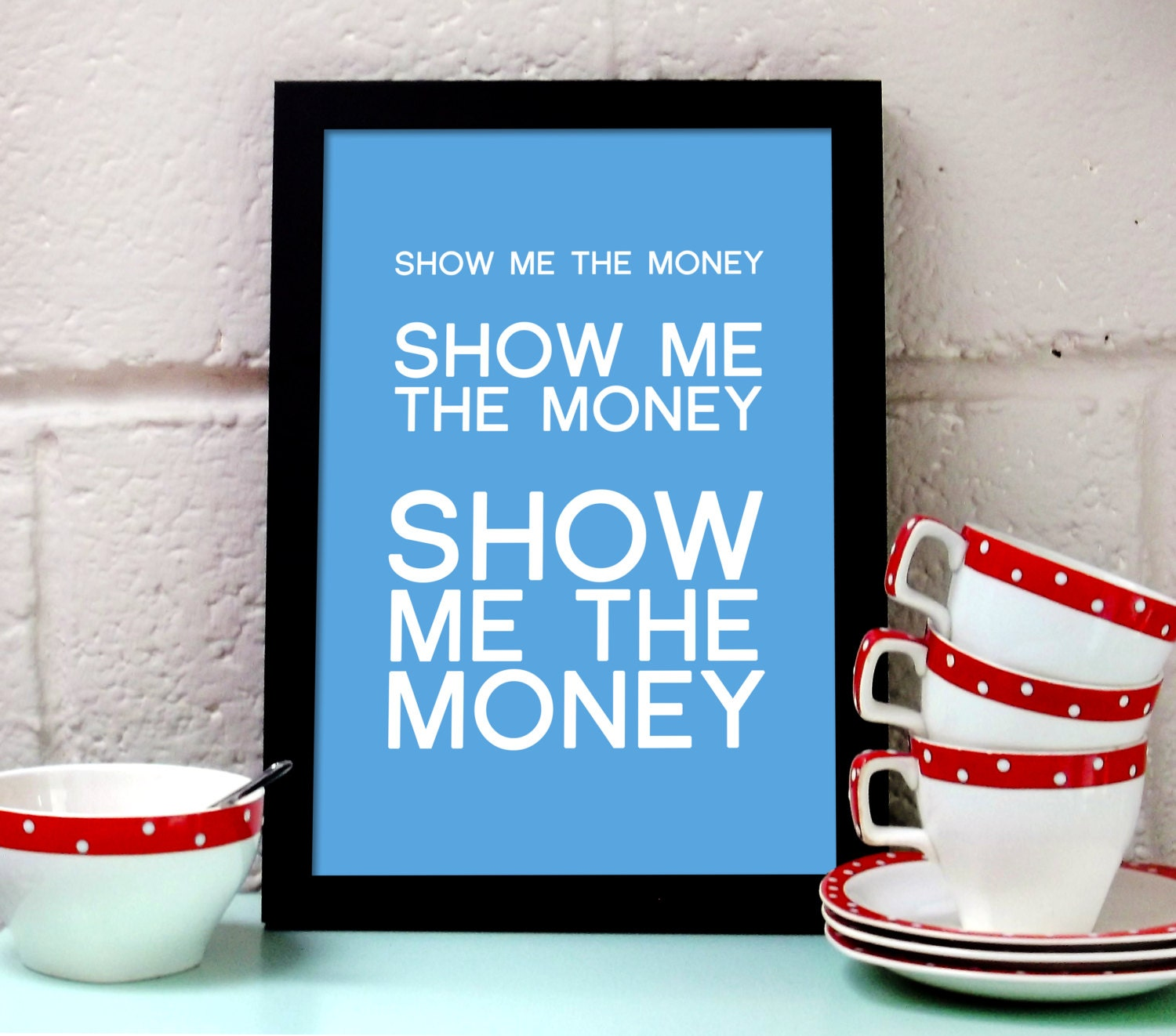 Jerry Maguire Movie Quotes: Show Me The Money Art Print. Movie Quote Print. Inspirational