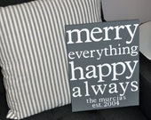 merry everything. happy always. customized holiday home decor - perfect for christmas!