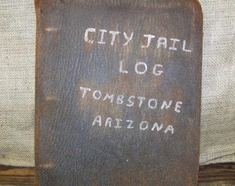 City Jail Log Tombstone Arizonia Leather Notebook City Jail Tombstone Antique Leather Jail Log Notebook