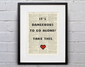 It's Dangerous To Go Alone! Take This. - Inspirational Quote Dictionary Page Book Art Print - DPQU195