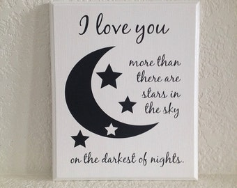 Baby plaque sign - Read to ship -  I love you more than there are stars in the sky on the darkest of nights. Moon / baby shower gift