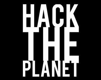 Hack The Planet - Colored Tshirt Options