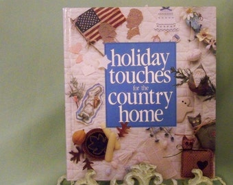 Holiday Touches For The Country Home - Memories In The Making Series - Leisure Arts