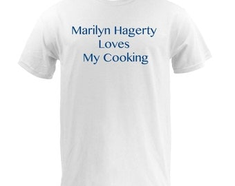 Marilyn Hagerty Loves My Cooking - White
