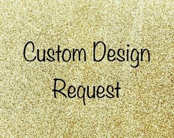 Made-To-Match Custom Design Request