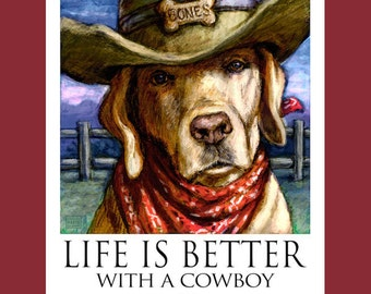 Yellow Lab Life Is Better With a Cowboy Poster of Labrador Retriever Wearing Cowboy Hat