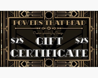 25 DOLLAR GIFT CERTIFICATE - PowersThatBead