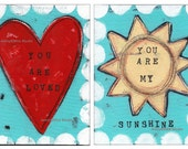 Set of 2 PRINTS You are Loved and You Are my Sunshine