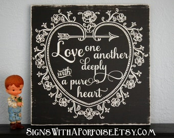 Love One Another Deeply With A Pure Heart Hand Painted Wood Sign, Chalkboard Art Typography Word Art, Black and White Vintage Style, Shabby
