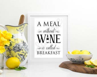 A Meal without Wine is called Breakfast Kitchen Print