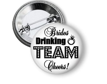 Brides Drinking Team Bride Button Pin Party Favors