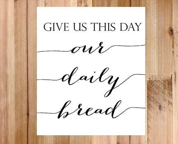 Give Us This Day Our Daily Bread Kitchen Wall By