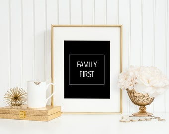 FAMILY FIRST, art print, family print, family comes first, family always