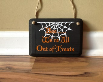 Boo we are all out of treats Out Of Candy Out Trick or treating wooden Halloween door sign door knob hanger Halloween decor black and orange