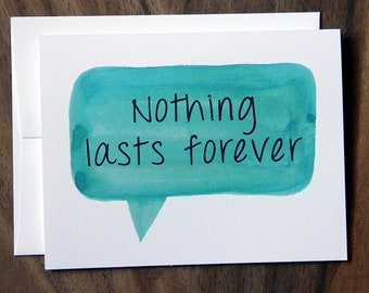 Nothing Lasts Forever. Let's Do Nothing. I Love You, Happy Anniverary, Just Because Card.