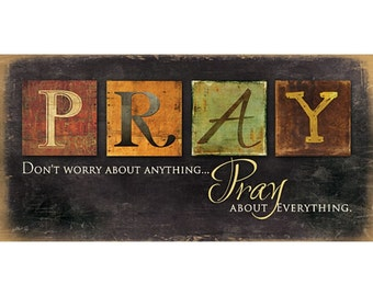 MA793E - Don't worry about anything, PRAY about everything / Textured, finished wall decor ready to hang by Marla Rae
