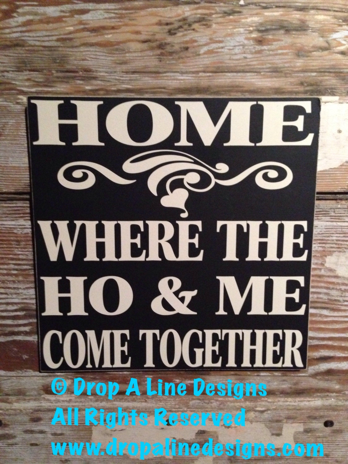 Home Where The Ho Amp Me Come Together Wood Sign 12x12