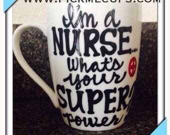 Super Power- Nurse coffee mug. Nursing coffee cup. Nursing school coffee cup. Nurses nursing RN hospital