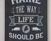 "Maine ""The Way Life Should Be"" Mounted Poster, Maineteam, Christmas, Gift, Maine,  Chalkboard Art"