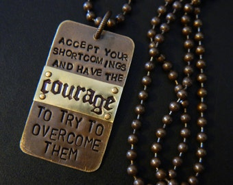 Courage To Overcome Metal Stamped Pendant and Ball Chain Necklace