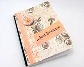 Just Because Mini Journal - Mini Notebook - Vintage Style - Soft Peach and Grey - Roses - Shabby Chic - Paper Flower - Little Notebook