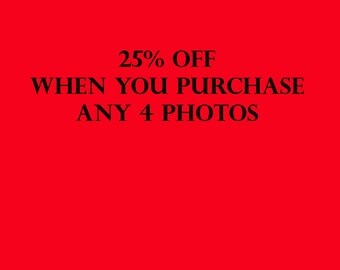 25% Discount off any 4 photos! Contact me before ordering to apply discount.