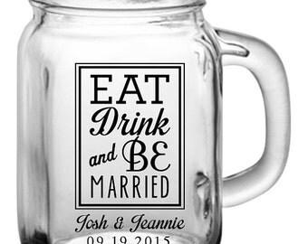 "48 Custom ""Eat, Drink, & Be Married"" Wedding Mason Jars"