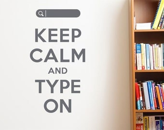 Keep Calm And Type On Wall Sticker