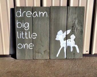 Dream Big Little One Sign Deer Sign Nursery Sign Nursery Decor Deer Nursery Decor Rustic Nursery Sign Dream Big Little One