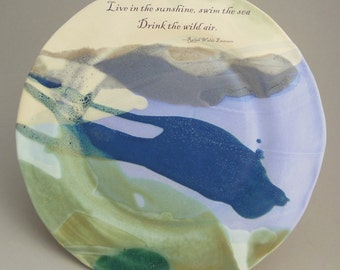 Live in the Sunshine, Swim the Sea, Drink the Wild Air Quotation Plate