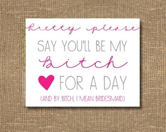 Be My Bitch for a Day / Will You Be My Bridesmaid Funny / Pink Will You Be My Bridesmaid / Junior Bridesmaid / Pink Bridesmaid Invitation